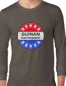 GUINAN FOR PRESIDENT Long Sleeve T-Shirt