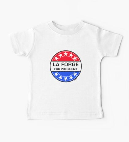 LA FORGE FOR PRESIDENT Baby Tee