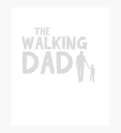 The Walking Dad Cool TV Shower Fans Design Photographic Print