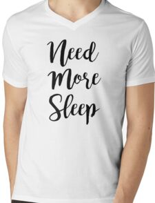 Need More Sleep Mens V-Neck T-Shirt