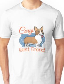 Corgi is my best friend Unisex T-Shirt
