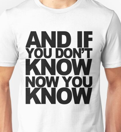 And if you don't know 3 Unisex T-Shirt