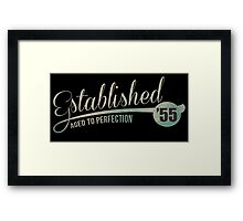 Established '55 Aged to Perfection Framed Print