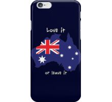 Australia | Love it - or leave it iPhone Case/Skin