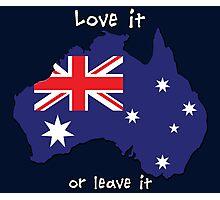 Australia | Love it - or leave it Photographic Print