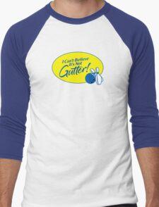 I Can't Believe It's Not Gutter! Men's Baseball ¾ T-Shirt