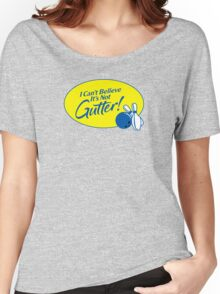 I Can't Believe It's Not Gutter! Women's Relaxed Fit T-Shirt