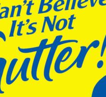 I Can't Believe It's Not Gutter! Sticker