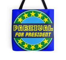 PARZIVAL FOR PRESIDENT Tote Bag