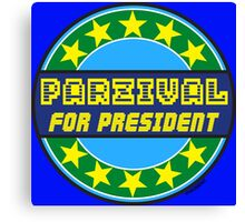 PARZIVAL FOR PRESIDENT Canvas Print