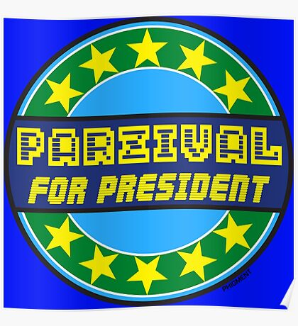 PARZIVAL FOR PRESIDENT Poster