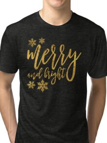 merry and bright gold Tri-blend T-Shirt