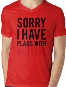 SORRY I HAVE PLANS WITH NETFLIX Mens V-Neck T-Shirt