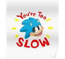You're Too Slow Poster