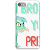 Lyra Brought You A Present iPhone Case/Skin