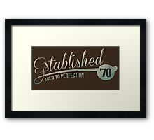 Established '70 Aged to Perfection Framed Print