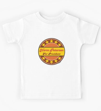 NORM PETERSON FOR PRESIDENT Kids Tee