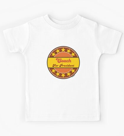 COACH FOR PRESIDENT Kids Tee