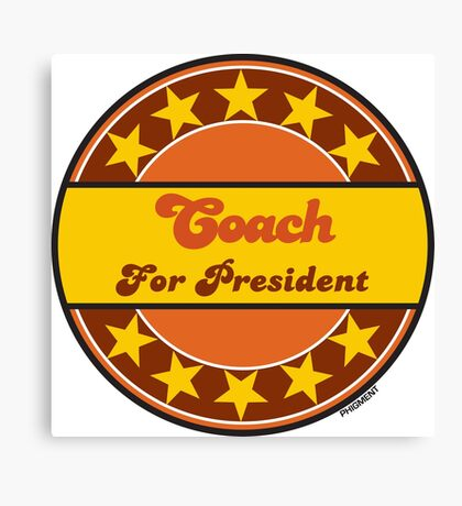 COACH FOR PRESIDENT Canvas Print