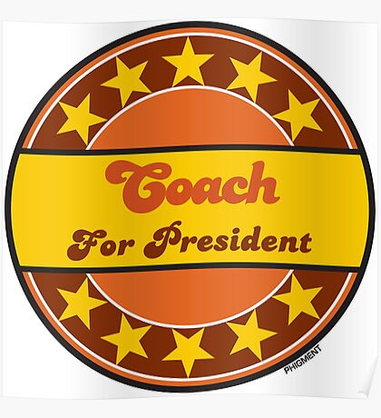 COACH FOR PRESIDENT Poster