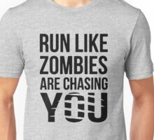 Run Like Zombies Are Chasing You Funny Unisex T-Shirt