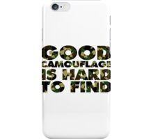 Good camouflage is hard to find iPhone Case/Skin