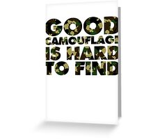 Good camouflage is hard to find Greeting Card
