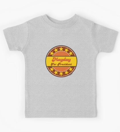 MAYDAY FOR PRESIDENT Kids Tee