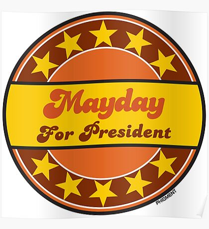MAYDAY FOR PRESIDENT Poster