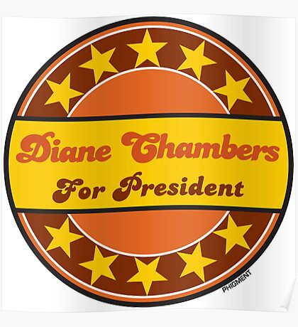 DIANE CHAMBERS FOR PRESIDENT Poster
