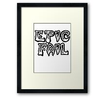 Epic fail Framed Print