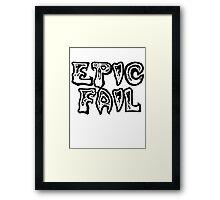 Epic fail Framed Print