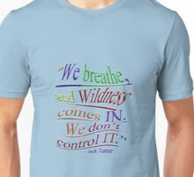 Wildness Comes IN ~ Unisex T-Shirt