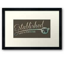 Established '76 Aged to Perfection Framed Print