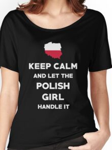 Keep Calm and let the Polish Girl handle it T-Shirt Women's Relaxed Fit T-Shirt