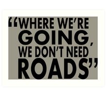 movie quotes: roads Art Print