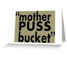 movie quotes: bucket Greeting Card