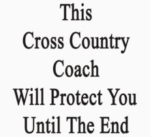 This Cross Country Coach Will Protect You Until The End  by supernova23