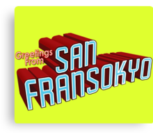 Greetings From SAN FRANSOKYO Canvas Print