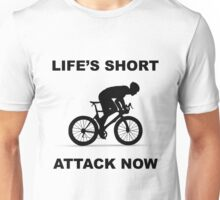 Lifes Short - Attack Now Unisex T-Shirt