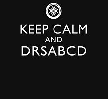 KEEP CALM and DRSABCD shirt T-Shirt