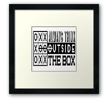 Always think outside the box Framed Print