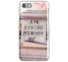 In Loving Memory  iPhone Case/Skin