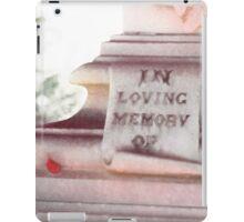 In Loving Memory  iPad Case/Skin