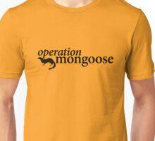 Operation Mongoose Unisex T-Shirt