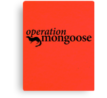 Operation Mongoose Canvas Print