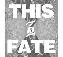 This is Fate - 2014 Poster series by Jordan Tucker