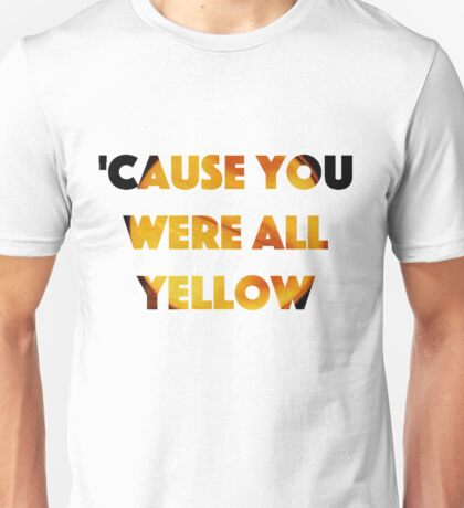 Yellow Lyrics Unisex T-Shirt