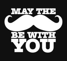 May the 'stache be with you by e2productions