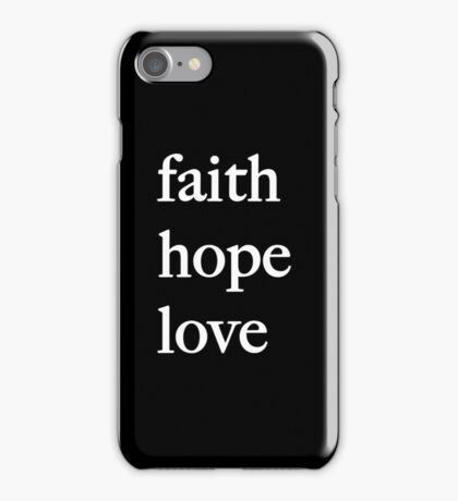 Faith, Hope, and Love - White Text iPhone Case/Skin